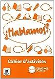 Espagnol 2e année A1-A2 Hablamos ? : Cahier d'activités