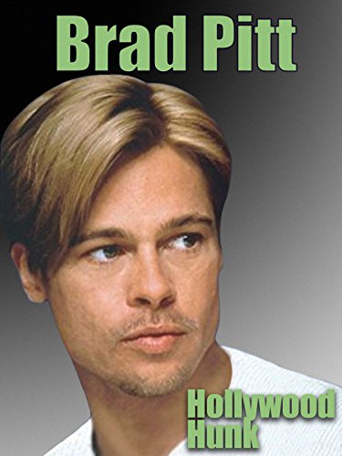 Brad Pitt: Hollywood Hunk on Amazon Prime Video UK