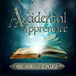 The Accidental Apprentice | Anika Arrington