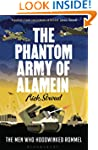 The Phantom Army of Alamein: The Men...