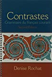 img - for Contrastes: Grammaire du fran ais courant & MyFrenchLab with Pearson eText -- Access Card -- for Contrastes: Grammaire du fran ais courant (multi semester access) Package book / textbook / text book