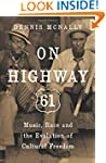 On Highway 61: Music, Race, and the E...