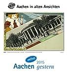 Aachen gestern 2015: Aachen in alten...