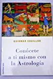 img - for Con cete a ti mismo con la astrolog a book / textbook / text book