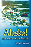 Alaska! Up North and to the Left