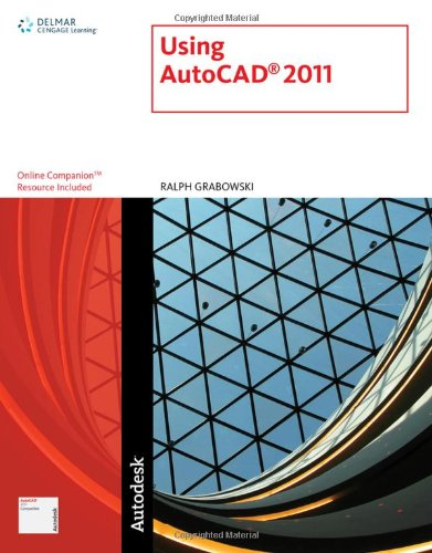 Using AutoCAD 2011 - Cengage Learning - 1111125147 - ISBN: 1111125147 - ISBN-13: 9781111125141