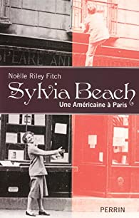 Sylvia Beach : Une Am�ricaine � Paris par Noel Riley Fitch