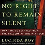 No Right to Remain Silent: What We've Learned from the Tragedy at Virginia Tech | Lucinda Roy