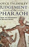 Judgement of the Pharoah: Crime and Punishment in Ancient Egypt (0753812789) by Tyldesley, Joyce