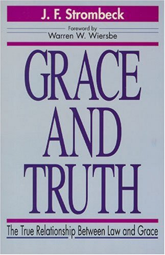 Grace and Truth: The True Relationship Between Law and Grace