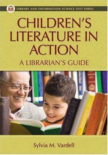 Children's Literature in Action: A Librarian's Guide...