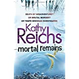 Mortal Remainsby Kathy Reichs