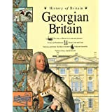 History Of Britian Georgian Britian Paper (History of Britain)by Andrew Langley