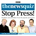 The News Quiz: Stop Press  by BBC Audiobooks Narrated by Sandi Toksvig, Alan Coren, Andy Hamilton, Jeremy Hardy