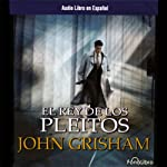 El Rey de Los Pleitos [The King of Torts] | John Grisham