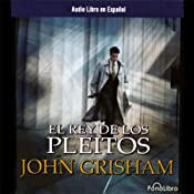 El Rey de Los Pleitos [The King of Torts] | [John Grisham]