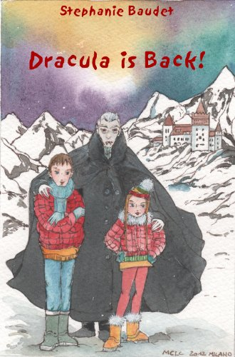 Book: Dracula is Back! - A book for children age 9/10/11/12 by Stephanie Baudet