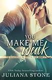 You Make Me Weak (The Blackwells of Crystal Lake) (Volume 1)