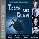 Tooth and Claw: L.A. Theatre Works' Relativity Series  by Michael Hollinger Narrated by Jaime Alvarez, Stephanie Beatriz, Daniel Chacon, Richard Gallegos, Daniel Guzman, Justin Huen, Jay Montalvo