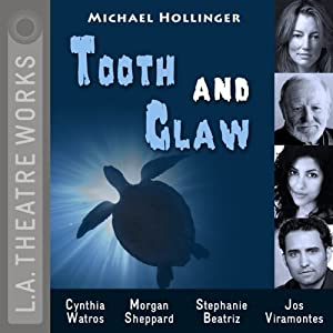 Tooth and Claw (Dramatized): L.A. Theatre Works' Relativity Series | [Michael Hollinger]