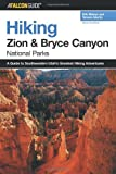 Hiking Zion and Bryce Canyon National Parks, 2nd (Regional Hiking Series) (0762736283) by Erik Molvar