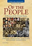 Of the People: A Concise History of the United States, Volume I: To 1877
