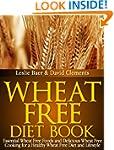 Wheat Free Diet Book: Essential Wheat...