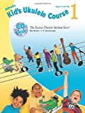 Kids Ukulele Course 1: The Easiest Ukulele Method Ever! (Book, CD & DVD) (Alfreds Kids Ukulele Course)