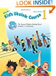 Alfred's Kid's Ukulele Course 1: The...