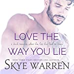 Love the Way You Lie | Skye Warren