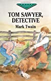 Tom Sawyer, Detective (Dover Children's Evergreen Classics) (0486421090) by Twain, Mark