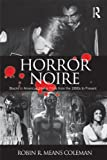 img - for Horror Noire: Blacks in American Horror Films from the 1890s to Present book / textbook / text book