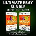 Ultimate eBay Bundle: eBay 2014 & eBay 2015 (       UNABRIDGED) by Nick Vulich Narrated by Richard Rieman