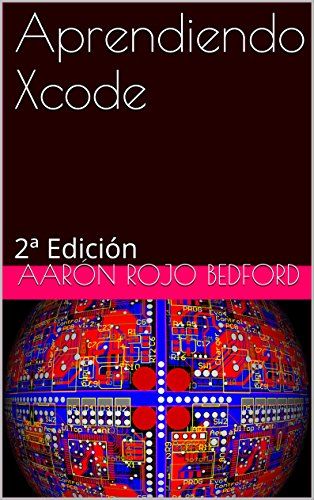 Aprendiendo Xcode: 2ª Edición