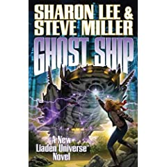 Ghost Ship (Liaden Universe Novels) by Sharon Lee and Steve Miller