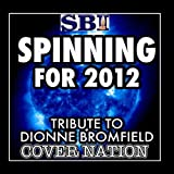 Spinnin For 2012 (Tribute To Dionne Bromfield Ft Tinchy Stryder) Performed By Cover Nation - Single by Cover Nation