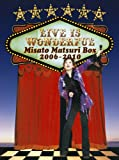 Live is Wonderful 〜Misato Matsuri Box 2006-2010〜 [DVD]