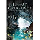 The Ale Boy's Feast: A Novel (The Auralia Thread) ~ Jeffrey Overstreet