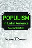 img - for Populism in Latin America: Second Edition [Paperback] [2012] 2nd Edition Ed. Michael L. Conniff, Dr. Kenneth Roberts Ph.D, Jorge Basurto, Paul W. Drake, Steve Ellner, Joel Horowitz, William Francis Robinson, Ximena Sosa-Buchholz, Steve Stein, Kurt Weyland book / textbook / text book