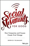 Social Movements for Good: How Companies and Causes Create Viral Change