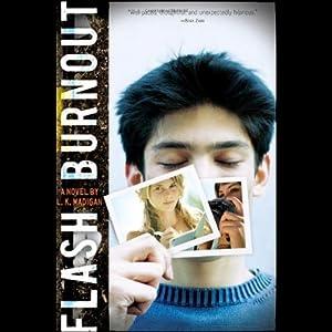 Flash Burnout | [L. K. Madigan]