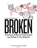 img - for Broken: American Political Dysfunction And What To Do About It book / textbook / text book