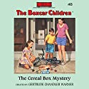 The Cereal Box Mystery: The Boxcar Children Mysteries, Book 65 (       UNABRIDGED) by Gertrude Chandler Warner Narrated by Tim Gregory