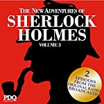 The New Adventures of Sherlock Holmes: The Golden Age of Old Time Radio, Vol. 3 | Arthur Conan Doyle