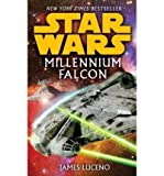 [MILLENNIUM FALCON] BY Luceno, James (Author) Lucas Books (publisher) Massmarketpaperback