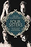 img - for Four Sisters: The Lost Lives of the Romanov Grand Duchesses book / textbook / text book
