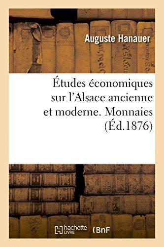 Études économiques sur l'Alsace ancienne et moderne. Monnaies