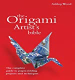 Origami Artist's Bible (0785824960) by Ashley Wood
