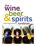 img - for The Wine, Beer, and Spirits Handbook, (Unbranded): A Guide to Styles and Service book / textbook / text book