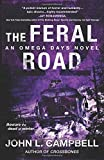 img - for The Feral Road: An Omega Days Novel book / textbook / text book